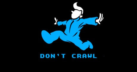 Don't Crawl