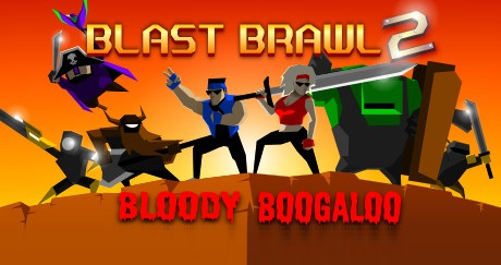 Blast Brawl 2 Bloody Boogaloo